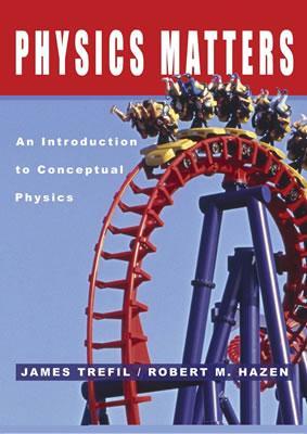 Physics Matters By Trefil, James/ Hazen, Robert M.