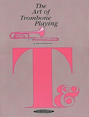 Art of Trombone Playing By Kleinhammer, Edward